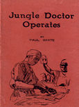 Jungle Doctor Operates by White paul
