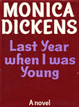 Last Year when I was Young by Dickens Monica