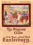 The Pilgrims Guide to the royal and Ancient City of Canterbury by