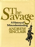 The Savage by Sinclair Andrew