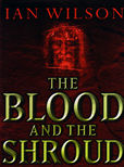 The Blood and The Shroud by Wilson Ian