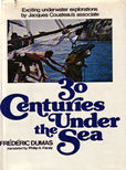 30 Centuries Under the Sea by Dumas Frederic