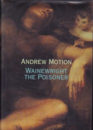 Wainewright the Poisoner by Motion, Andrew