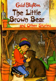 The Little Brown Bear by Blyton Enid