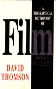 A biography Dictionary of Film by Thomson David