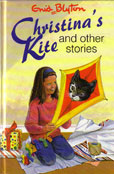 Christinas Kite and Other stories by Blyton Enid