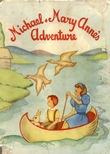 Michael And Mary Annes Adventure by Anonymous