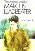 The Mysterious World ofMarcus Leadbeater by Southall Ivan