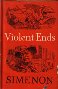 Violent Ends by Simenon Georges