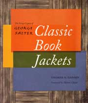 Classic Book Jackets - the Design Legacy of George Salter by Hansen, Thomas S