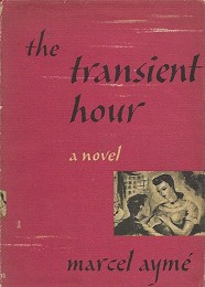 The Transient Hour by Ayme, Marcel