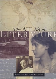 The Atlas of Literature by Bradbury Malcolm. General editor