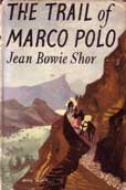 The Trail of Marco Polo by Shor Jean Bowie