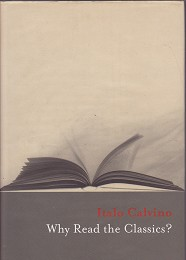 Why Read The Classics? by Calvino Italo