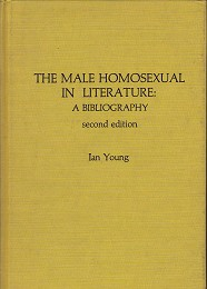 The Male Homosexual in Literature by Young, Ian