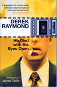 He Died with Hhis Eyes Open by Raymond Derek