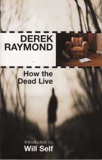 How the Dead Live by Raymond Derek