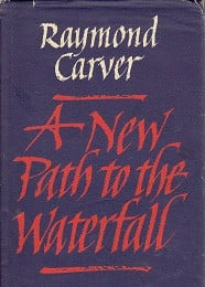 A New Path to the Waterfall by Carver, Raymond