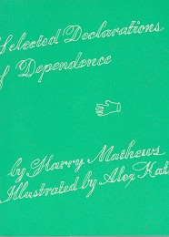 Selected Declarations of Dependence by Mathews, Harry