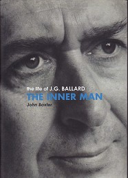 The Inner Man - the Life of J.G. Ballard by Baxter, John