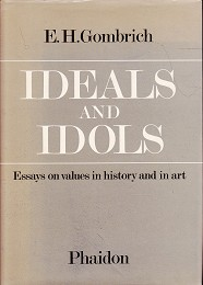 Ideals and Idols by Gombrich, E.H.
