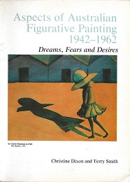 Aspects of Australian Figurative Painting 1942-1962 by Dixon, Christine and Terry Smith