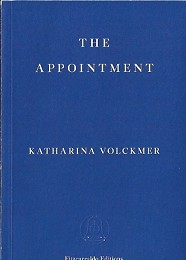 The Appointment (Or, the Story of a Cock) by Volckmer, Katharina