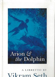 Arion and the Dolphin by Seth, Vikram