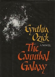 The Cannibal Galaxy by Ozick, Cynthia