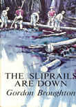 The Sliprails Are Down by Broughton Gordon
