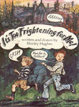 Its Too Frightening For Me by Hughes Shirley