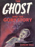 The Ghost And The Gory Story by Ball Duncan