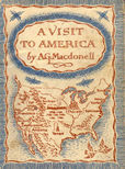 A Visit To America by Macdonnell A G