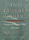 The Troublemakers by Taylor A J P