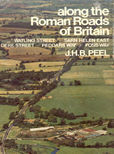 Along The Roman Roads Of Britain by P:eel J H B