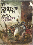 The Writ Of Green Wax by Bohan Edmund
