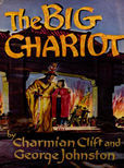 The Big Chariot by Clift, Charmian and George Johnston